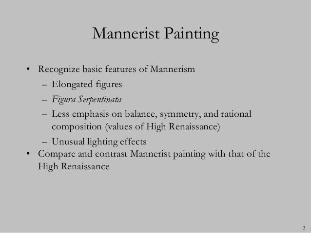 a comparison of renaissance and mannerism Schedule requirements resources the question of style mannerism & baroque page 19 personal style (eg rembrandt, poussin, rubens, bernini, etc) period style (eg high renaissance, mannerism, baroque.