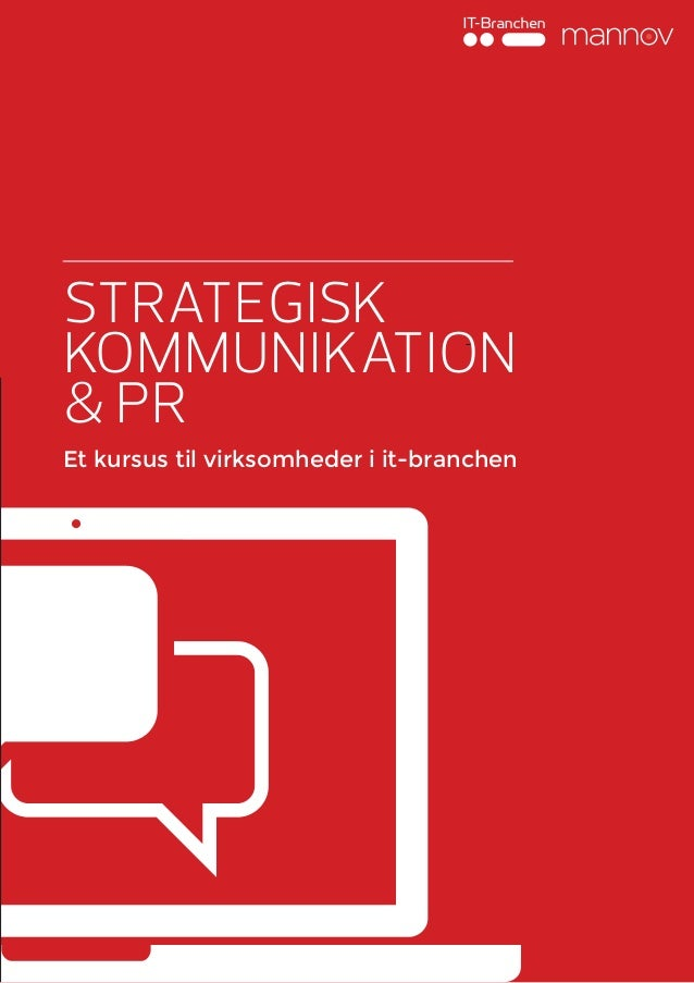 Strategisk kommunikation & PR Et kursus til virksomheder i it-branchen
