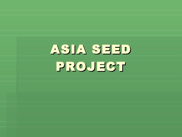 ASIA SEED PROJECT