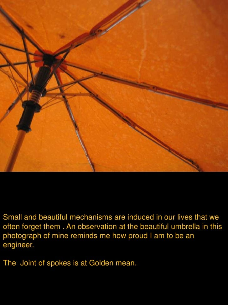 Small and beautiful mechanisms are induced in our lives that we often forget them . An observation at the beautiful umbrel...