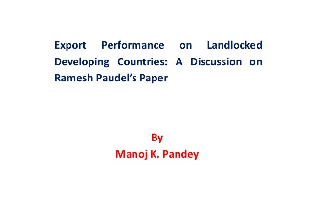 Export   Performance   on   Landlocked   Developing   Countries:   A   Discussion   on   Ramesh  Paude...