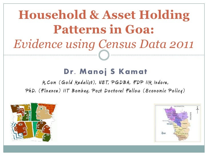 Household & Asset Holding      Patterns in Goa:Evidence using Census Data 2011                          Dr. Manoj S Kamat ...