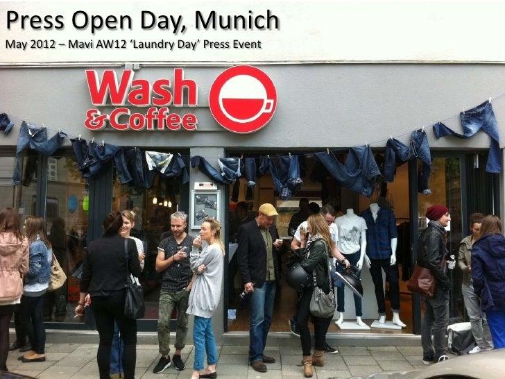 Press Open Day, MunichMay 2012 – Mavi AW12 'Laundry Day' Press Event