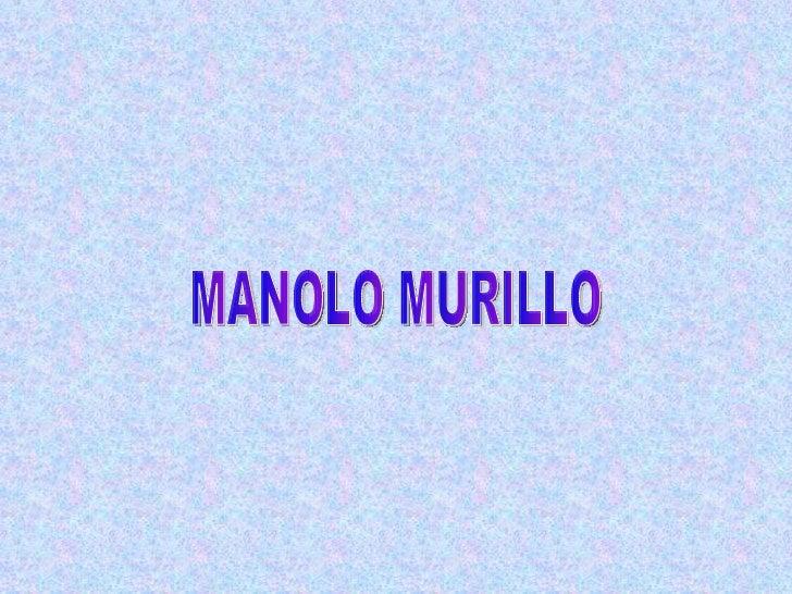 MANOLO MURILLO
