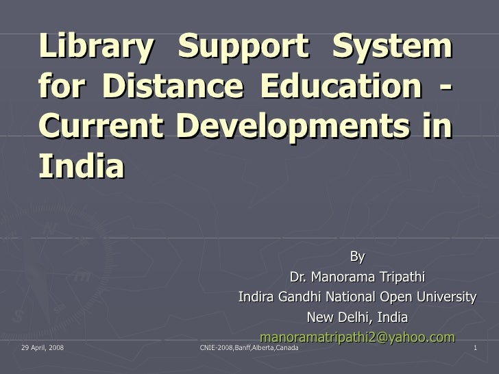 Library Support System for Distance Education - Current Developments in India By Dr. Manorama Tripathi Indira Gandhi Natio...