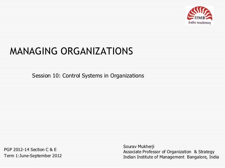 MANAGING ORGANIZATIONS            Session 10: Control Systems in Organizations                                            ...