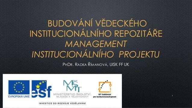 Radka Římanová - Budování vědeckého institucionálního repozitáře a management institucionálního projektu (Letní škola 2014)