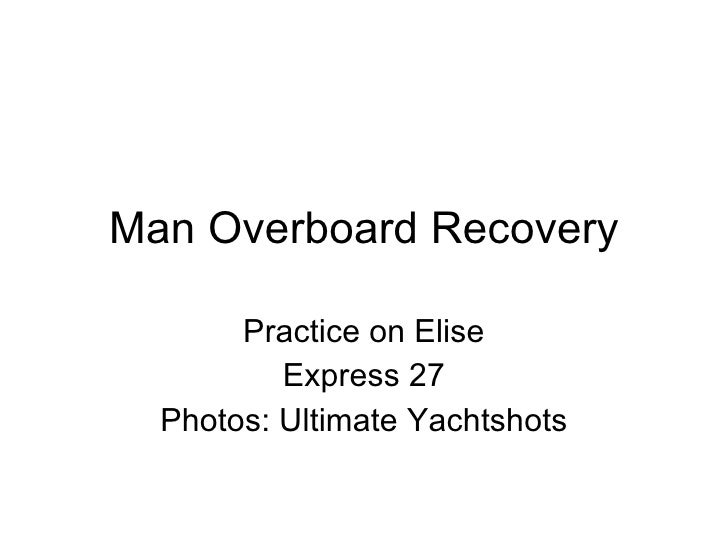 Man Overboard Recovery Practice on Elise Express 27 Photos: Ultimate Yachtshots