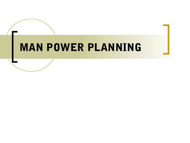 MAN POWER PLANNING
