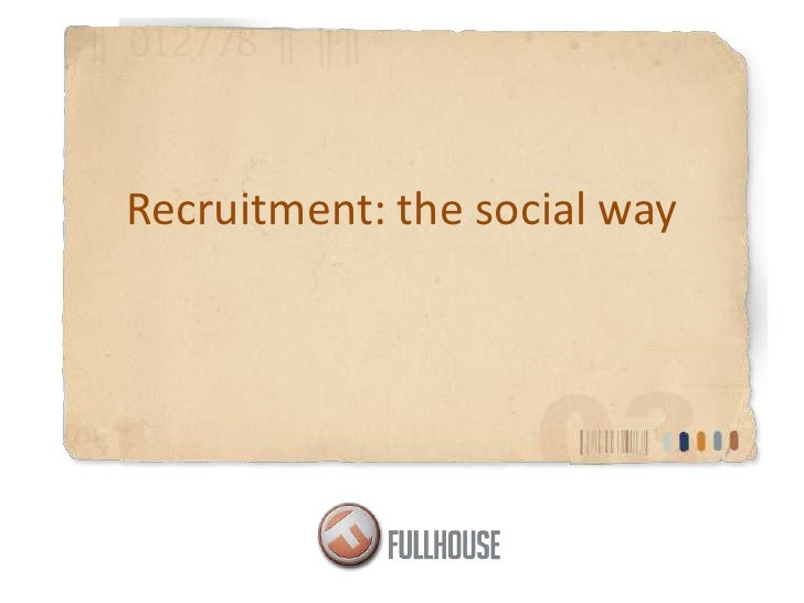 Recruitment: the social way<br />