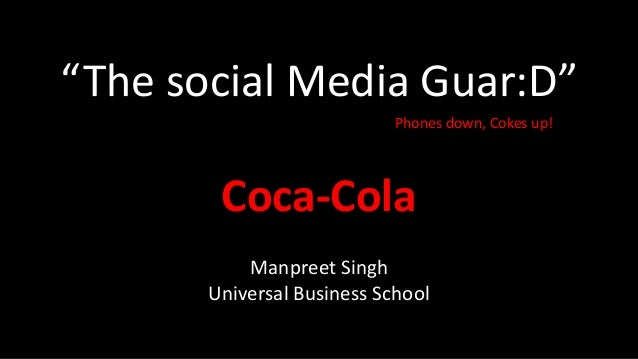 Coca cola The social Media GuarD  By manpreet Singh Digital