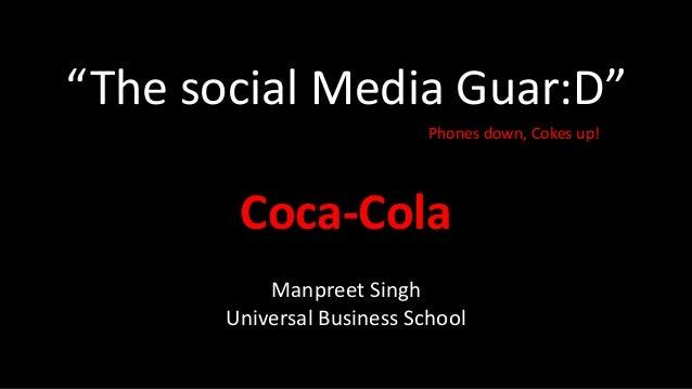 Coca cola The social Media GuarD  By manpreet Singh Digital