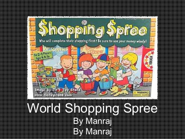 World Shopping Spree       By Manraj       By Manraj
