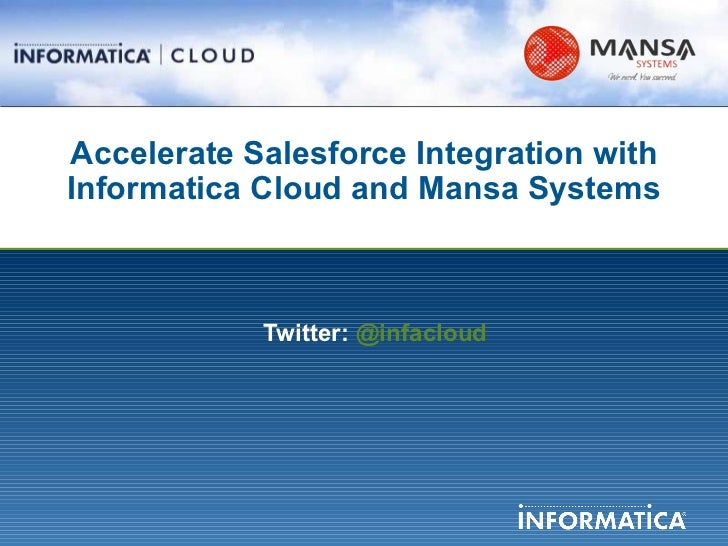 Accelerate #Salesforce Integration with Informatica Cloud and Mansa Systems