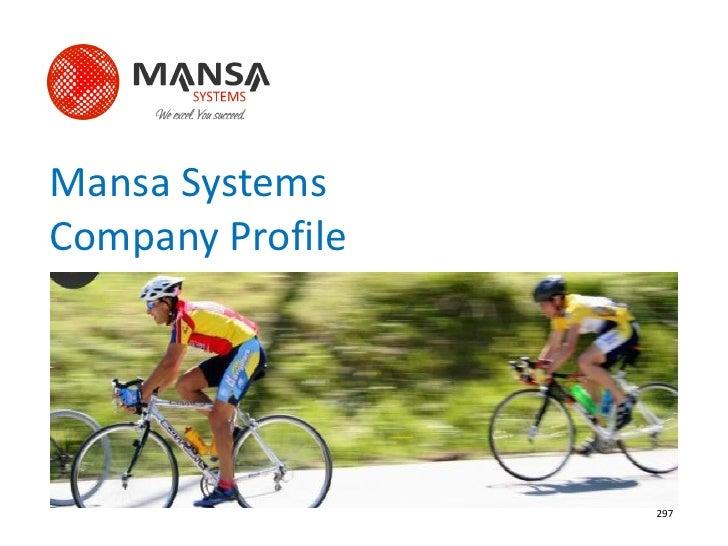 Mansa Systems Company Profile                       297