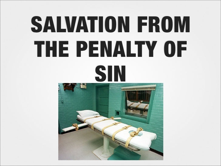 SALVATION FROMTHE PENALTY OF      SIN