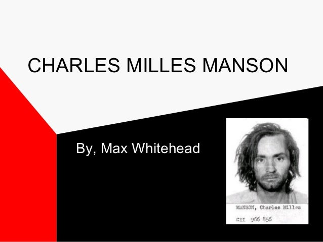 CHARLES MILLES MANSON   By, Max Whitehead