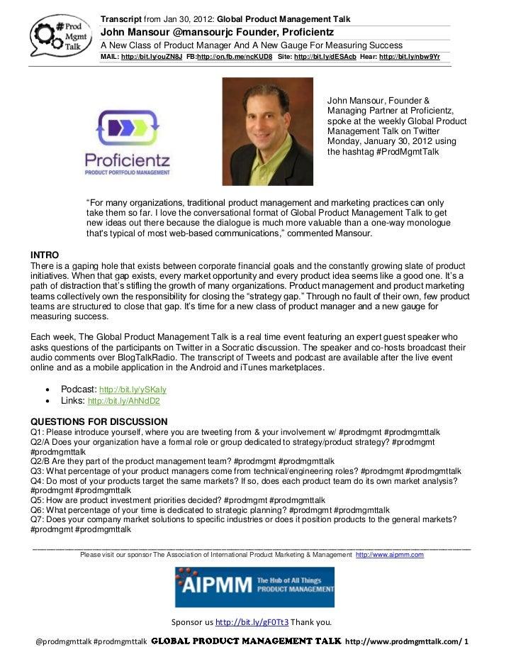 Transcript from Jan 30, 2012: Global Product Management Talk                   John Mansour @mansourjc Founder, Proficient...