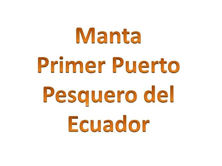 Manta<br />Primer Puerto Pesquero del Ecuador<br />