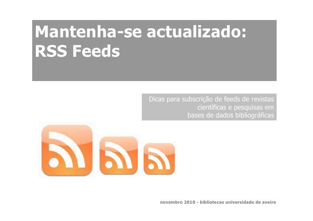 Mantenha-se actualizado: RSS Feeds              Dicas para subscrição de feeds de revistas                             cie...