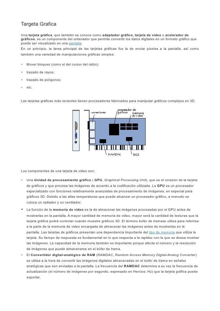 Targeta GraficaUna tarjeta gráfica, que también se conoce como adaptador gráfico, tarjeta de video o acelerador degráficos...