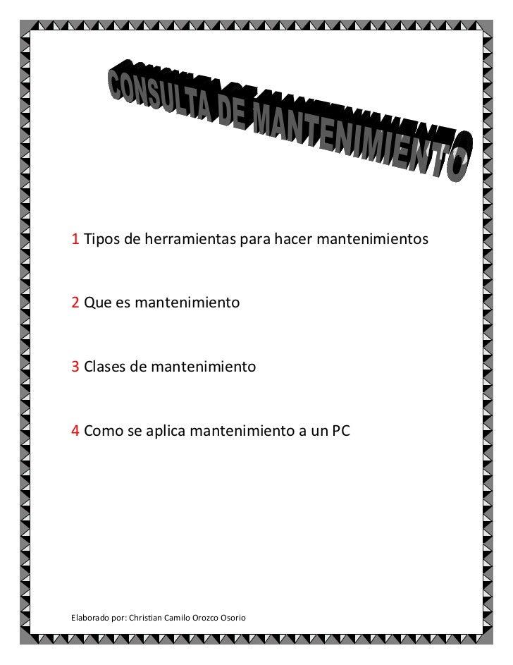 1 Tipos de herramientas para hacer mantenimientos2 Que es mantenimiento3 Clases de mantenimiento4 Como se aplica mantenimi...