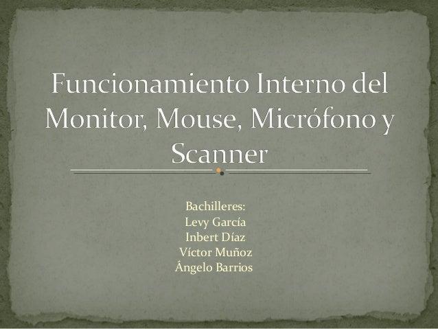 Bachilleres: Levy García Inbert Díaz Víctor Muñoz Ángelo Barrios
