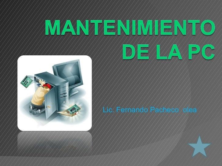 Lic. Fernando Pacheco  olea