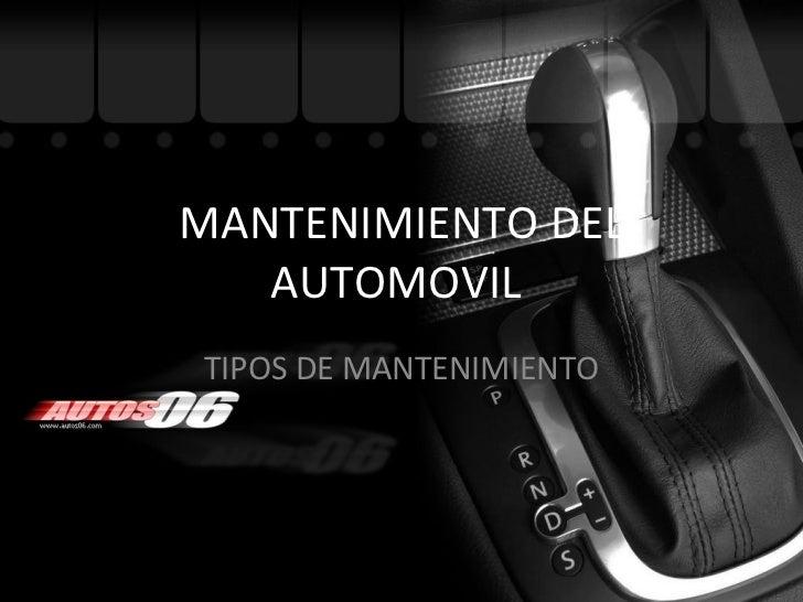 MANTENIMIENTO DEL AUTOMOVIL  TIPOS DE MANTENIMIENTO