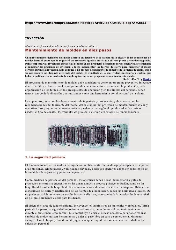 http://www.interempresas.net/Plastico/Articulos/Articulo.asp?A=2853     INYECCIÓN  Mantener en forma el molde es una forma...