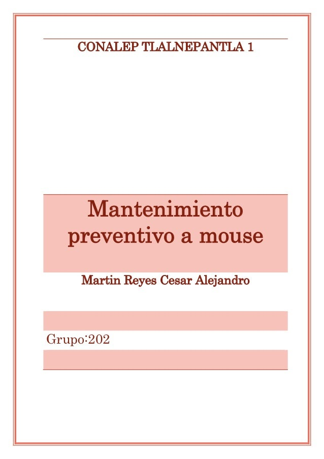 CONALEP TLALNEPANTLA 1 Mantenimiento preventivo a mouse Martin Reyes Cesar Alejandro Grupo:202