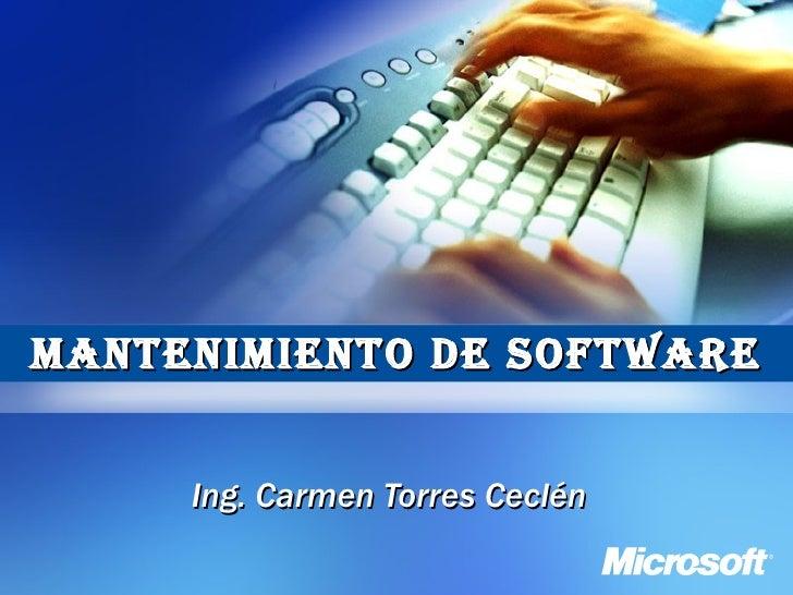 Mantenimiento de Software Ing. Carmen Torres Ceclén