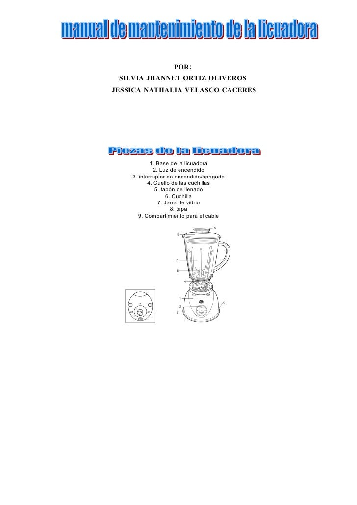 POR:  SILVIA JHANNET ORTIZ OLIVEROS JESSICA NATHALIA VELASCO CACERES                 1. Base de la licuadora              ...