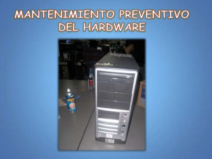 Mantenimiento preventivo del hardware