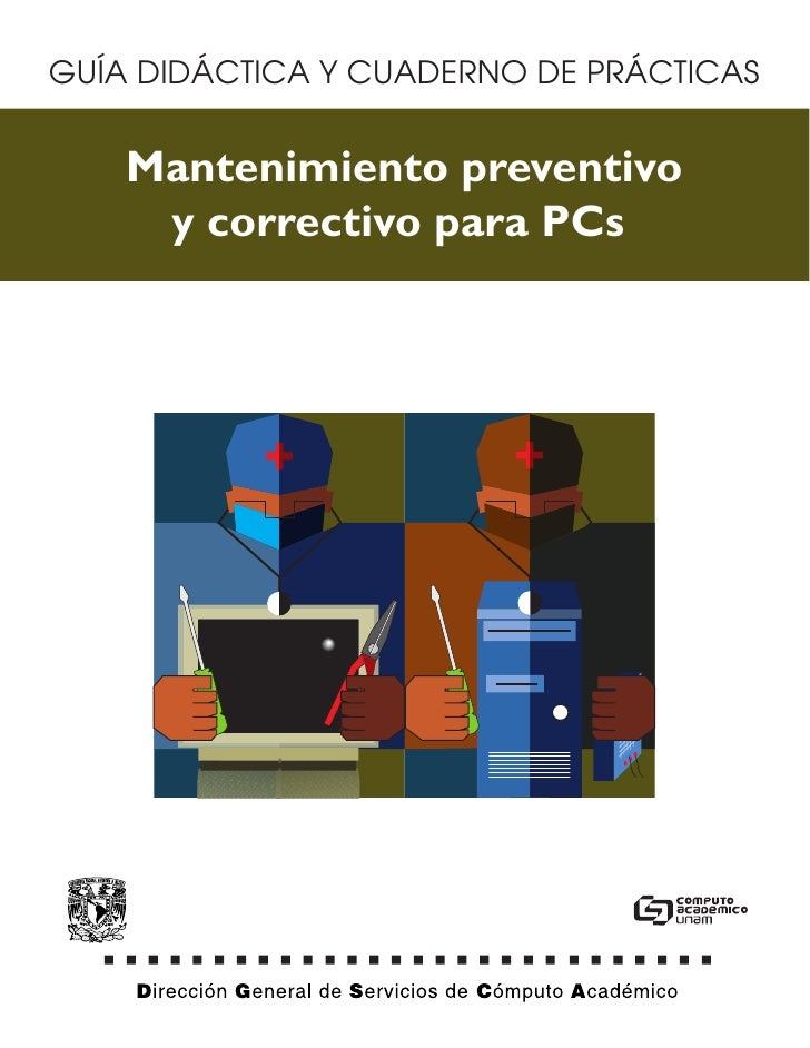 GUÍA DIDÁCTICA Y CUADERNO DE PRÁCTICAS    Mantenimiento preventivo     y correctivo para PCs