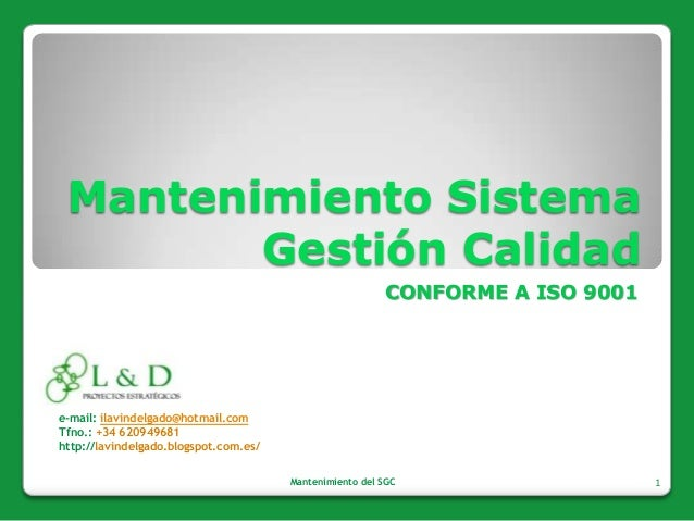 Mantenimiento Sistema        Gestión Calidad                                                          CONFORME A ISO 9001e...