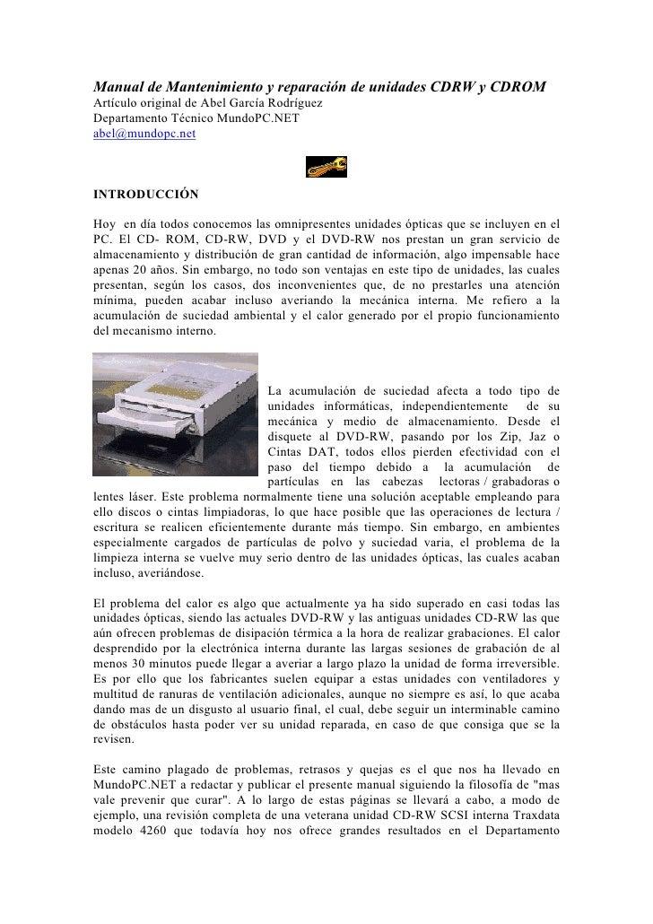 Manual de Mantenimiento y reparación de unidades CDRW y CDROM Artículo original de Abel García Rodríguez Departamento Técn...