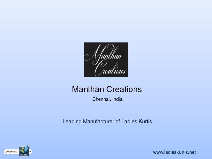 Manthan Creations            Chennai, IndiaLeading Manufacturer of Ladies Kurtis                                        ww...