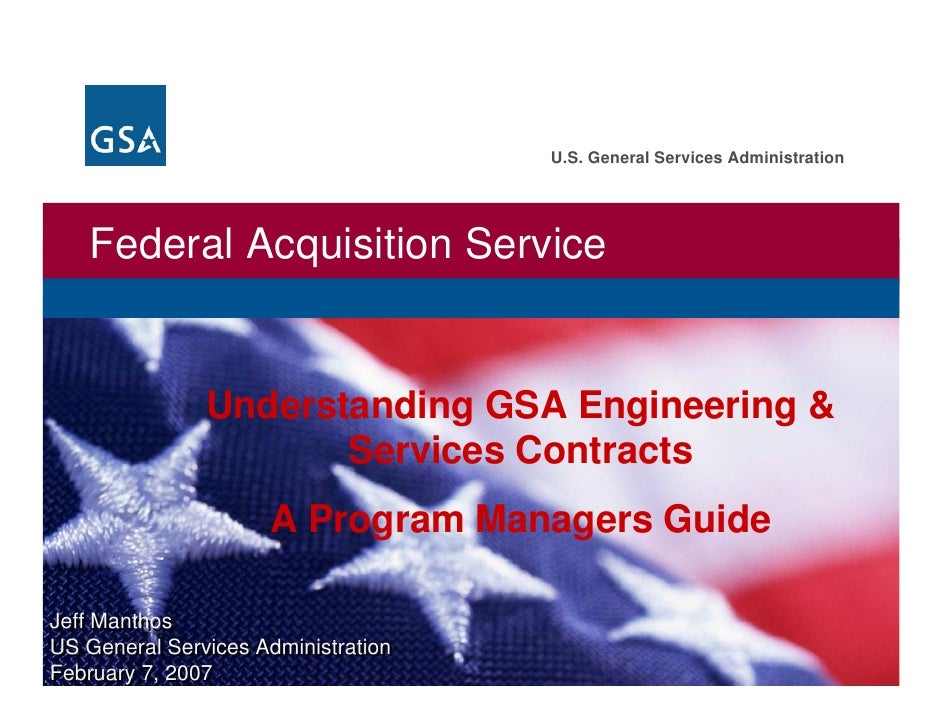 U.S. General Services Administration   Federal Acquisition Service               Understanding GSA Engineering &          ...