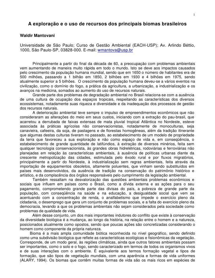 1      A exploração e o uso de recursos dos principais biomas brasileiros  Waldir Mantovani  Universidade de São Paulo; Cu...