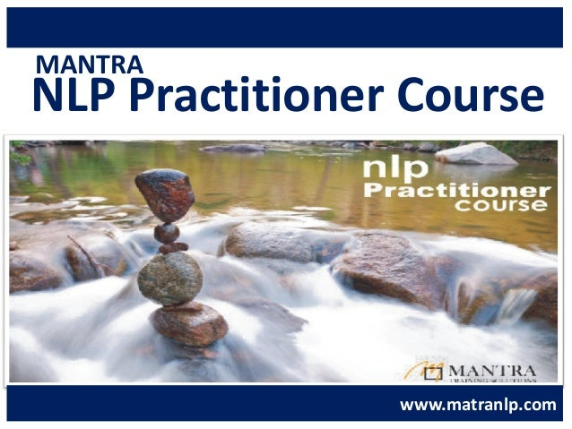 MANTRA  NLP Practitioner Course •Double your MEMORY POWER ! •Double your MARKS scoring Ability! •Double your SELF CONFIDEN...