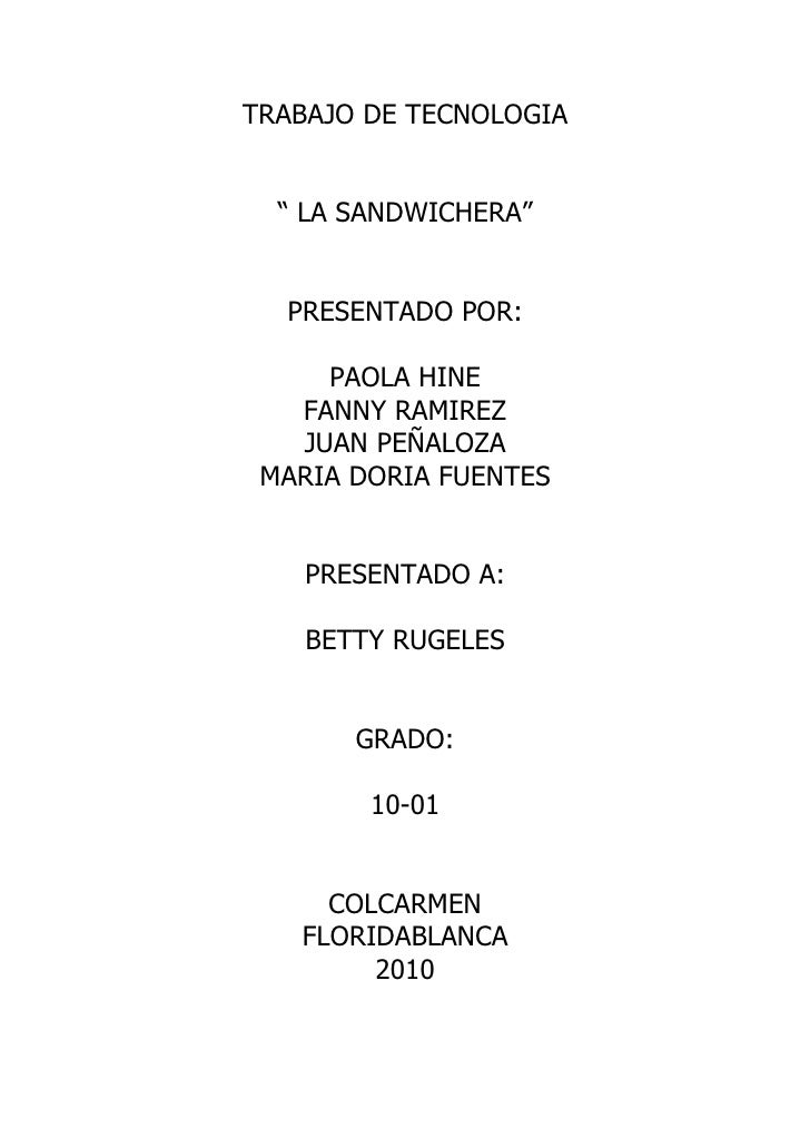 """TRABAJO DE TECNOLOGIA     """" LA SANDWICHERA""""     PRESENTADO POR:       PAOLA HINE    FANNY RAMIREZ    JUAN PEÑALOZA  MARIA ..."""