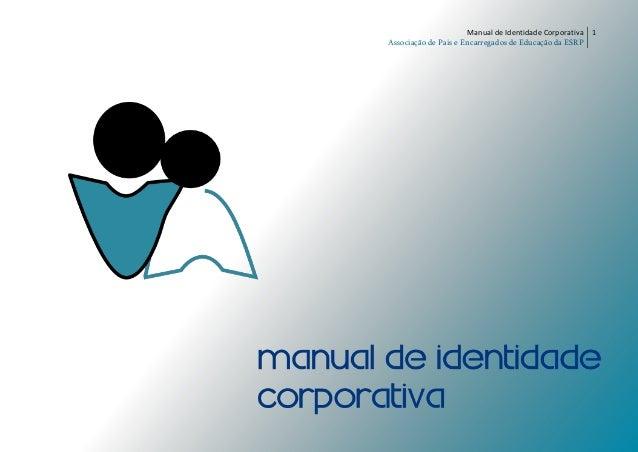 Manual de Identidade Corporativa Associação de Pais e Encarregados de Educação da ESRP 1