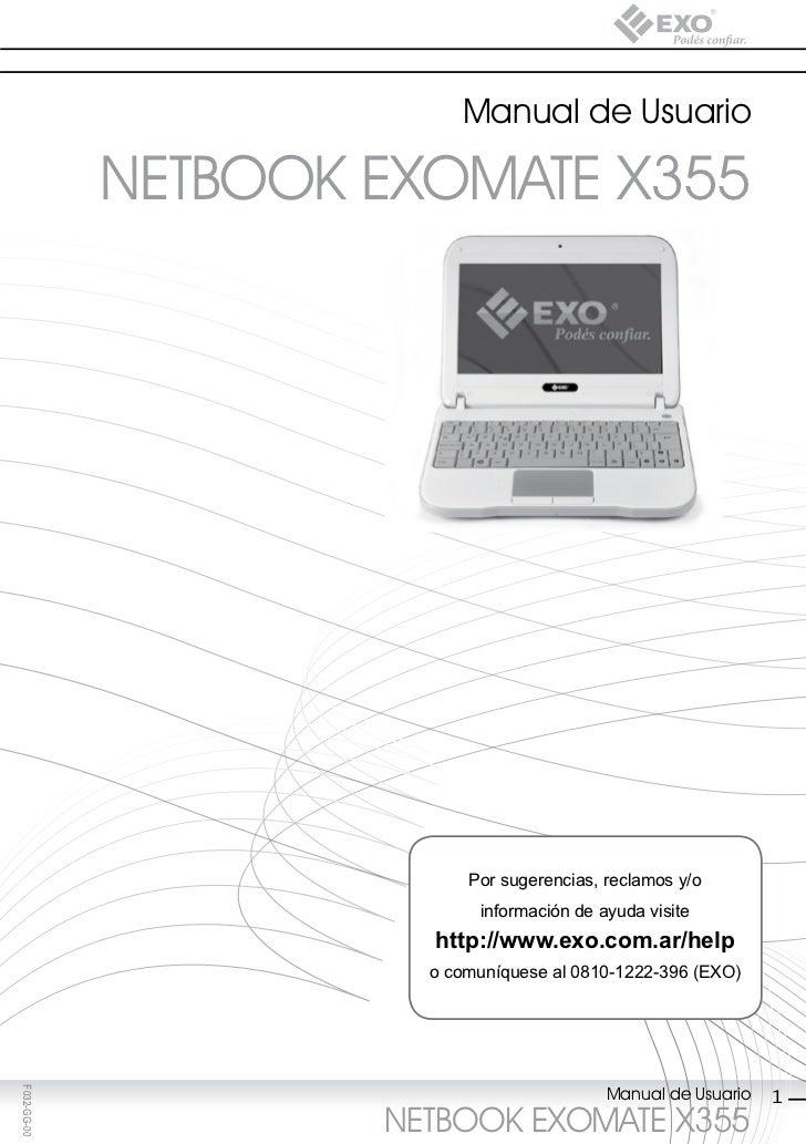 Manual de Usuario             NETBOOK EXOMATE X355                           Por sugerencias, reclamos y/o                ...