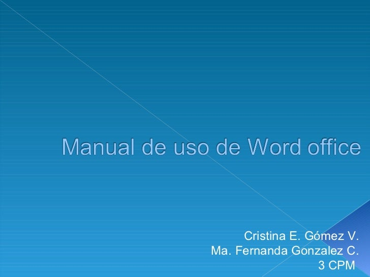 Cristina E. Gómez V. Ma. Fernanda Gonzalez C. 3 CPM