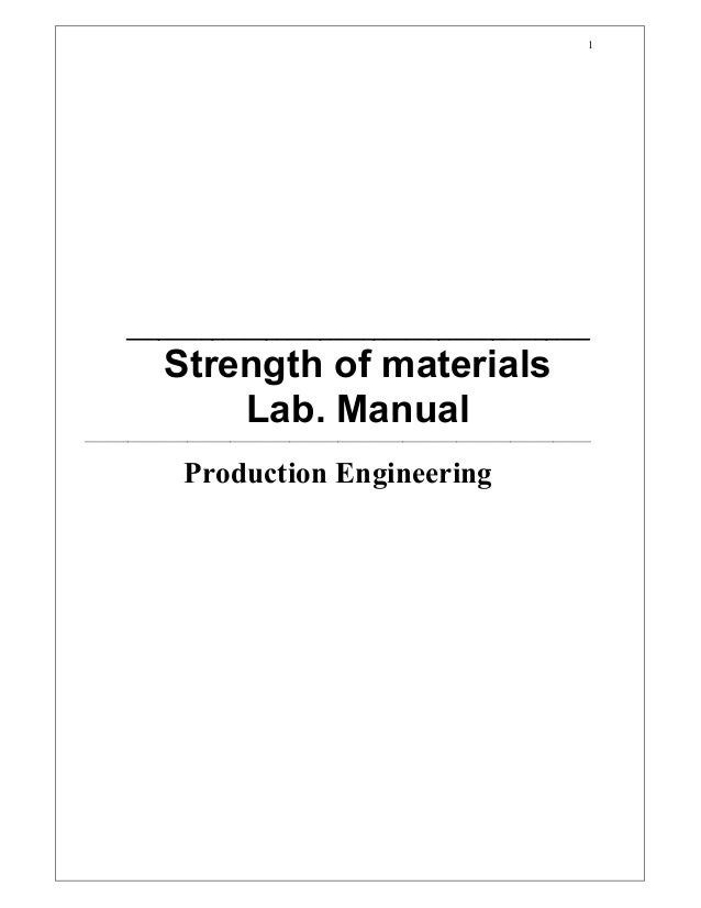 1        ___________________________________________               Strength of materials                   Lab. Manual ___...