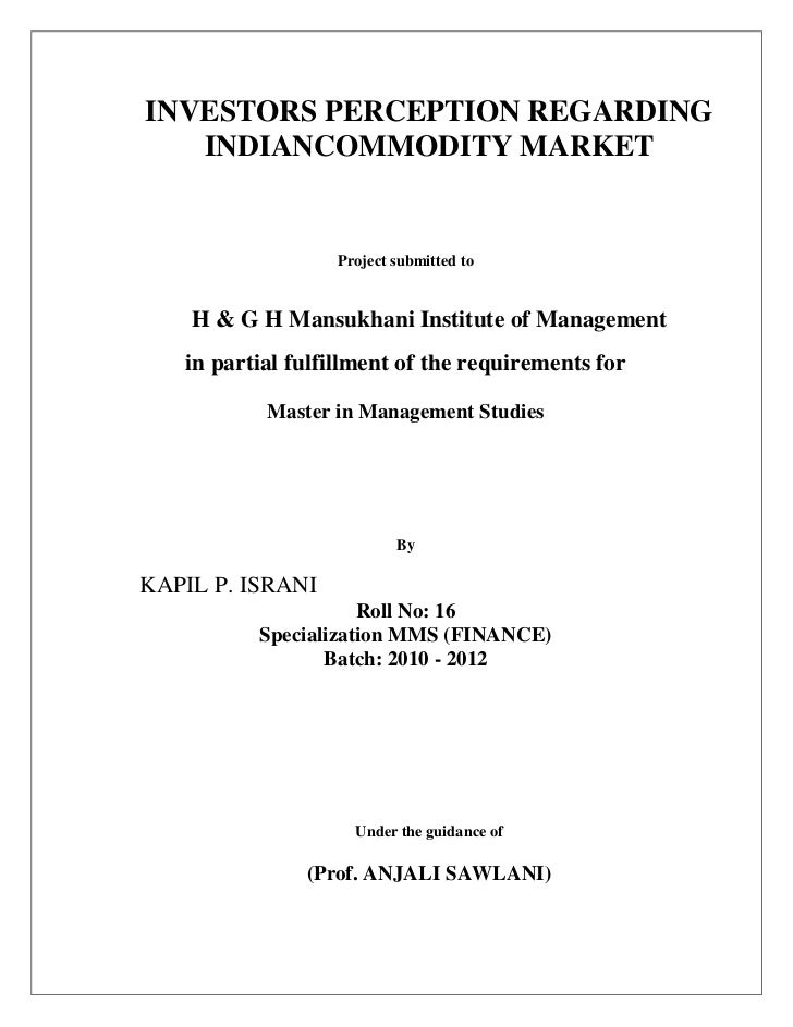 ASDAAS    INVESTORS PERCEPTION REGARDING       INDIANCOMMODITY MARKET                        Project submitted to         ...