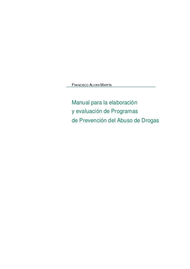 FRANCISCO ALVIRA MARTÍN Manual para la elaboración y evaluación de Programas de Prevención del Abuso de Drogas
