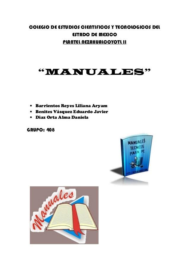 """COLEGIO DE ESTUDIOS CIENTIFICOS Y TECNOLOGICOS DEL ESTADO DE MEXICO PLANTEL NEZAHUALCOYOTL II """"MANUALES"""" • Barrientos Reye..."""