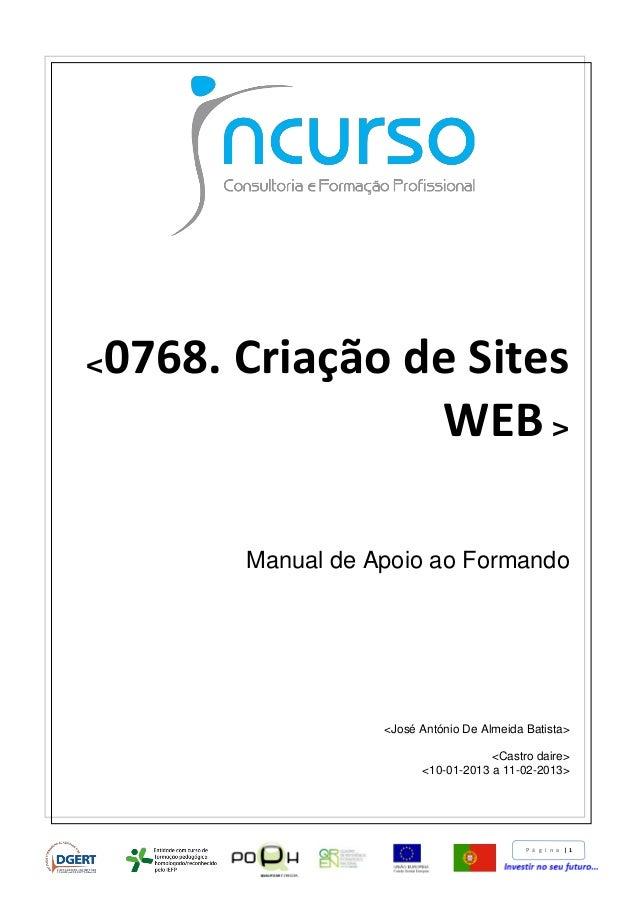 P á g i n a | 1 <0768. Criação de Sites WEB > Manual de Apoio ao Formando <José António De Almeida Batista> <Castro daire>...